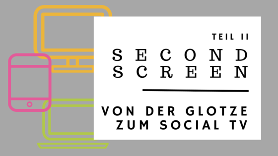 Second Screen: Von der Glotze zum Social TV