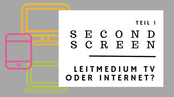 Second Screen: Leitmedium TV oder Internet?